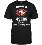 Born A 49ers Fan Just Like My Wife