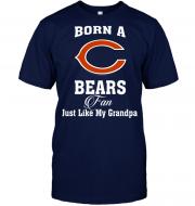 Born A Bears Fan Just Like My Grandpa