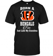 Born A Bengals Fan Just Like My Grandma