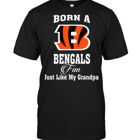 Born A Bengals Fan Just Like My Grandpa