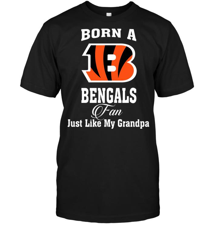 Born A Bengals Fan Just Like My Grandpa