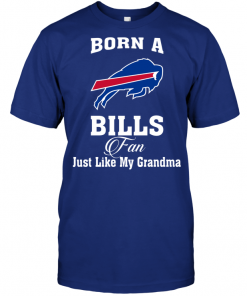 Born A Bills Fan Just Like My Grandma