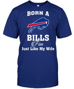 Born A Bills Fan Just Like My Wife