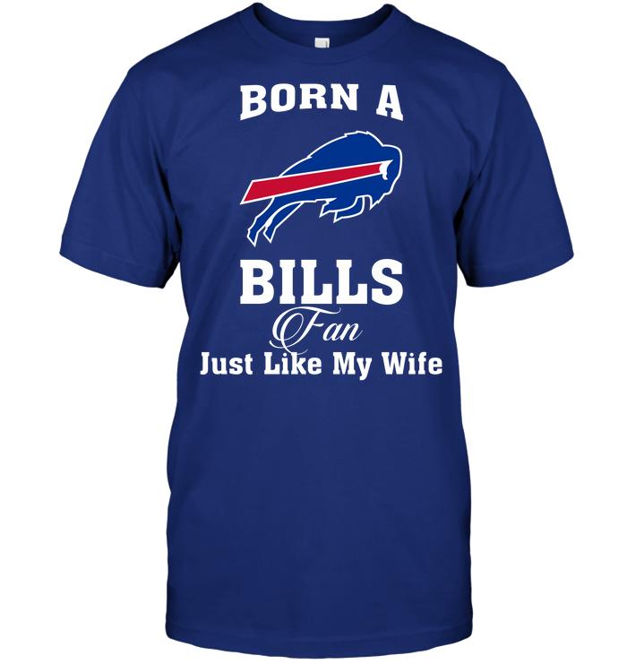 Born A Bills Fan Just Like My Wife