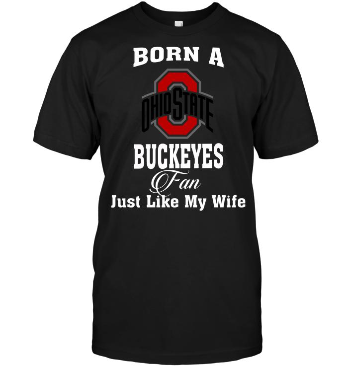 Born A Buckeyes Fan Just Like My Wife