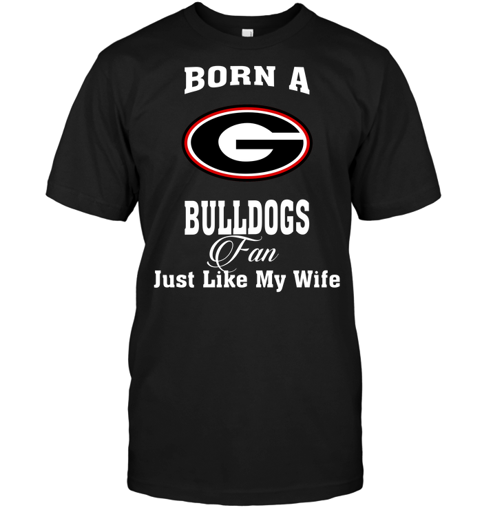 Born A Bulldogs Fan Just Like My Wife