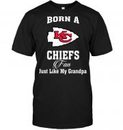 Born A Chiefs Fan Just Like My Grandpa
