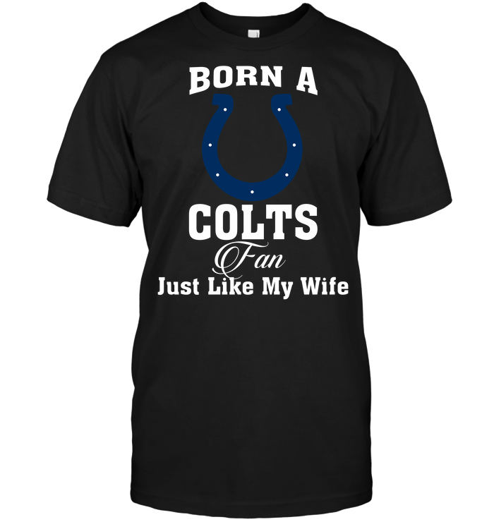 Born A Colts Fan Just Like My Wife