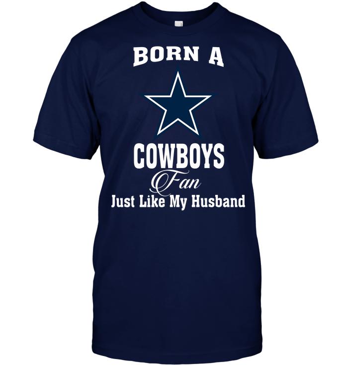 Born A Cowboys Fan Just Like My Husband