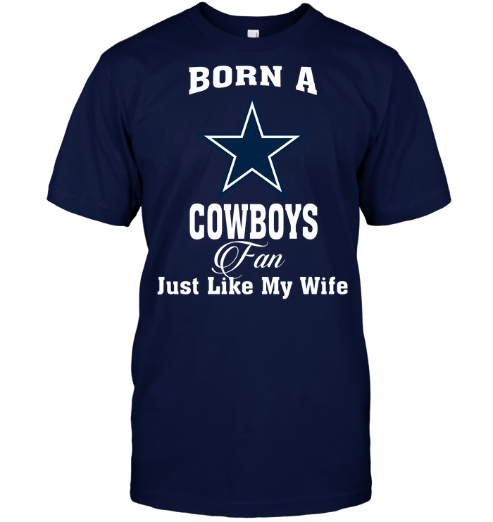 Born A Cowboys Fan Just Like My Wife