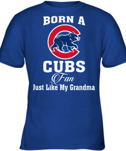 Born A Cubs Fan Just Like My Grandma