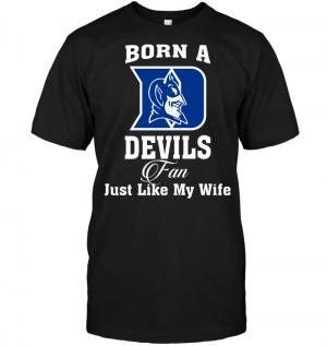 Born A Devils Fan Just Like My Wife