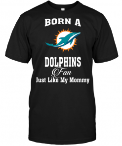 Born A Dolphins Fan Just Like My Mommy