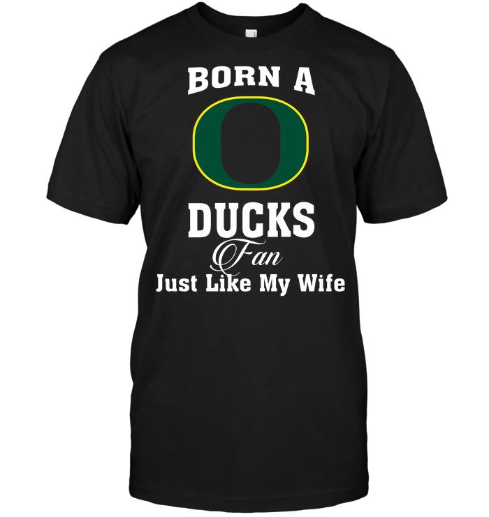 Born A Duck Fan Just Like My Wife