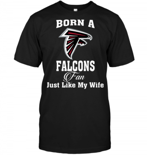Born A Falcons Fan Just Like My Wife