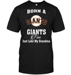 Born A Giants Fan Just Like My Grandma