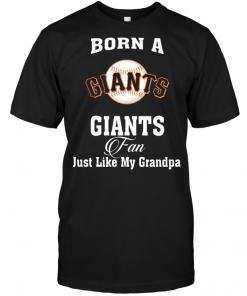 Born A Giants Fan Just Like My Grandpa