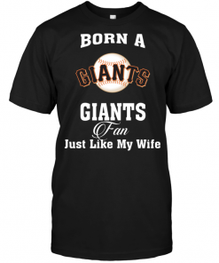 Born A Giants Fan Just Like My Wife