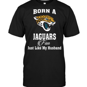 Born A Jaguars Fan Just Like My Husband