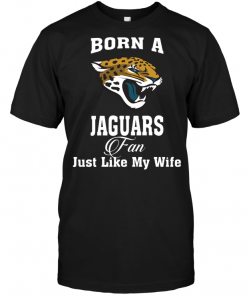 Born A Jaguars Fan Just Like My Wife