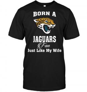 Born A Jaguars Fan Just Like My Wife
