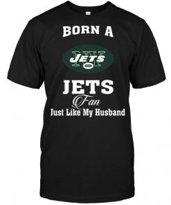 Born A Jets Fan Just Like My Husband