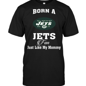 Born A Jets Fan Just Like My Mommy