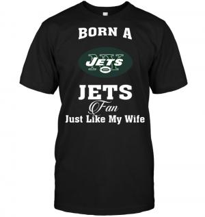 Born A Jets Fan Just Like My Wife