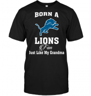 Born A Lions Fan Just Like My Grandma