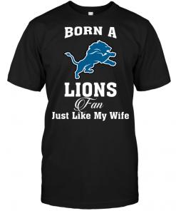 Born A Lions Fan Just Like My Wife