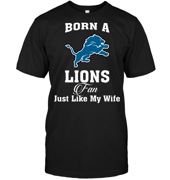 Born A Lions Fan Just Like My Wife