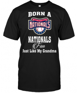 Born A Nationals Fan Just Like My Grandma
