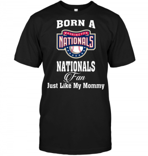 Born A Nationals Fan Just Like My Mommy