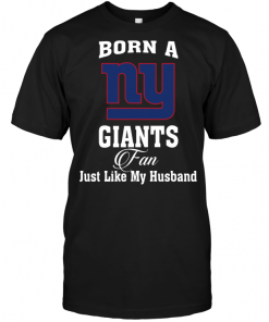 Born A New York Giants Fan Just Like My Husband