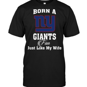 Born A New York Giants Fan Just Like My Wife