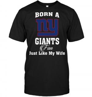Born A New York Giants Fan Just Like My Wife