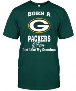 Born A Packers Fan Just Like My Grandma