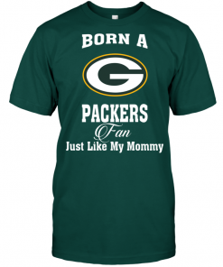 Born A Packers Fan Just Like My Mommy