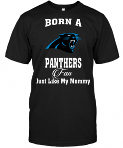 Born A Panthers Fan Just Like My Mommy