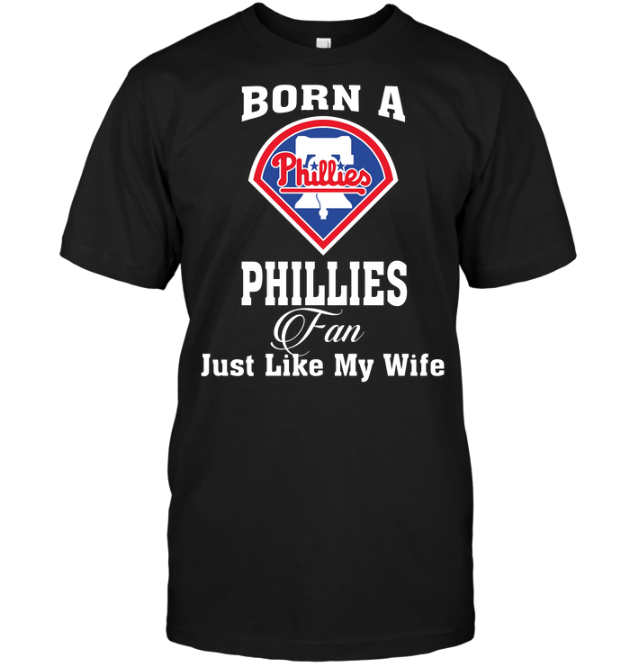 Born A Phillies Fan Just Like My Wife