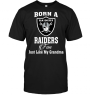 Born A Raiders Fan Just Like My Grandma