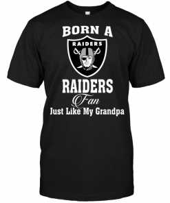 Born A Raiders Fan Just Like My Grandpa