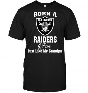 Born A Raiders Fan Just Like My Grandpa