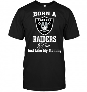 Born A Raiders Fan Just Like My Mommy