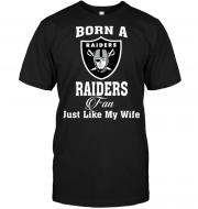Born A Raiders Fan Just Like My Wife