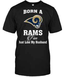 Born A Rams Fan Just Like My Husband