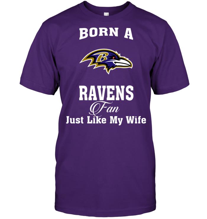 Born A Ravens Fan Just Like My Wife