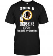 Born A Redskins Fan Just Like My Grandma