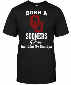 Born A Sooners Fan Just Like My Grandpa