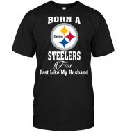 Born A Steelers Fan Just Like My Husband
